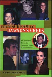 Cover of: From Scream to Dawson's Creek: an unauthorized take on the phenomenal career of Kevin Williamson