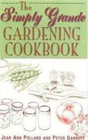 Cover of: The Simply Grande Gardening Cookbook | Jean Ann Pollard