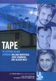 Cover of: Tape (L.A. Theatre Works Audio Theatre Collections) | Stephen Belber