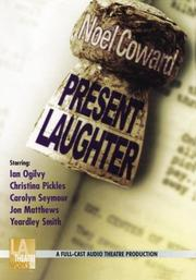 Cover of: Present laughter: a light comedy in three acts.