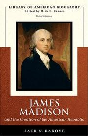 Cover of: James Madison and the Creation of the American Republic (Library of American Biography Series) (3rd Edition) | Jack Rakove