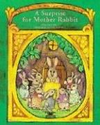 Cover of: A Surprise for Mother Rabbit (Stories the Year 'round)