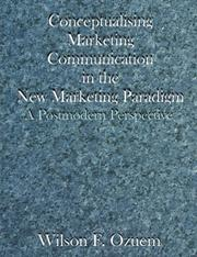 Cover of: Conceptualising Marketing Communication In The New Marketing Paradigm | Wilson F. Ozuem