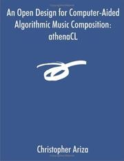 Cover of: An Open Design for Computer-Aided Algorithmic Music Composition | Christopher Ariza