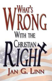 Cover of: What's Wrong With The Christian Right | Jan G. Linn