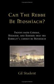 Cover of: Can the Rebbe Be Moshiach | Gil Student