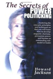 Cover of: The Secrets of Power Politicking | Howard Jackson