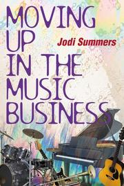 Cover of: Moving Up in the Music Business | Jodi Summers