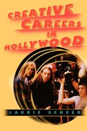 Cover of: Creative careers in Hollywood | Laurie Scheer