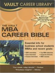 The MBA Career Bible, 2007 Edition (Vault MBA Career Bible) by Vault Editors