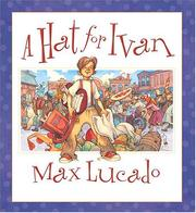 Cover of: A Hat for Ivan (Lucado, Max)