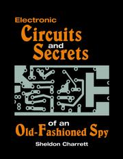 Cover of: Electronic circuits and secrets of an old-fashioned spy