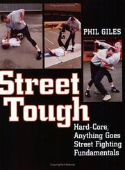 Cover of: Street Tough, Hard-Core, Anything Goes Street Fighting Fundamentals | Phil Giles