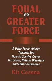 Cover of: Equal or Greater Force | Kit Cessna