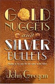 Cover of: Gold Nuggets & Silver Bullets: Wisdom to Live Your Life and Career to the Fullest