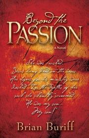 Cover of: Beyond the Passion | Brian Buriff