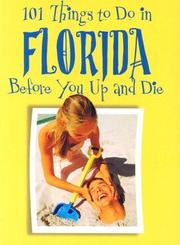 Cover of: 101 Things to Do in Florida Before You Up and Die
