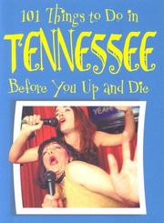 Cover of: 101 Things to Do in Tennessee Before You Up and Die