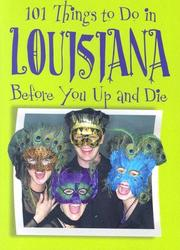 Cover of: 101 Things to Do in Louisiana Before You Up and Die