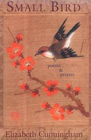 Cover of: Small bird: poems and prayers