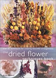 Cover of: Dried Flower Techniques Book | Anne Ballard