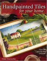 Cover of: Handpainted tiles for your home | Diane Trierweiler