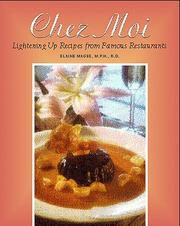 Cover of: Chez Moi: Lightening Up Recipes from Famous Restaurants