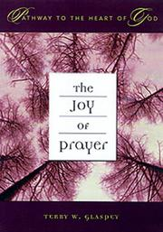 Cover of: The Joy of Prayer (Pathway to the Heart of God Series, Vol 3) | Terry W. Glaspey
