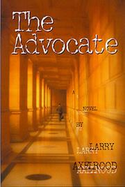 Cover of: The Advocate | Larry Axelrood