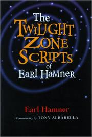 Cover of: The Twilight Zone scripts of Earl Hamner