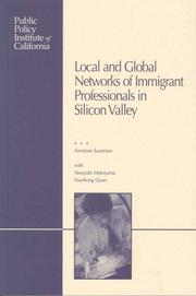 Cover of: Local and Global Networks of Immigrant Professionals in Silicon Valley | Annalee Saxenian