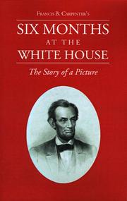 Cover of: Six Months at the White House With Abraham Lincold: The Story of a Picture
