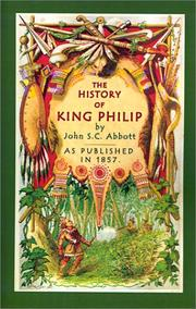 Cover of: History of King Philip, sovereign chief of the Wampanoags: including the early history of the settlers of New England