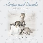 Cover of: Snips and snails and puppy dog tails | Chrys Howard