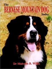 Cover of: The Bernese mountain dog today | Malcolm Beverley Willis