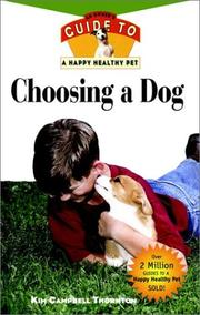 Cover of: Choosing a Dog: An Owner's Guide to a Happy Healthy Pet