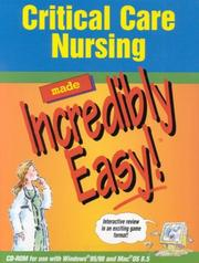 Cover of: Critical Care Nursing Made Incredibly Easy! (CD-ROM for Windows & Macintosh)