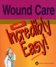 Cover of: Wound Care Made Incredibly Easy!