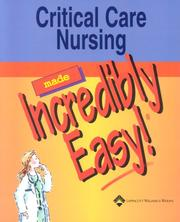 Cover of: Critical Care Nursing Made Incredibly Easy!