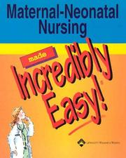Cover of: Maternal-Neonatal Nursing Made Incredibly Easy!