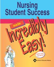 Cover of: Nursing Student Success Made Incredibly Easy