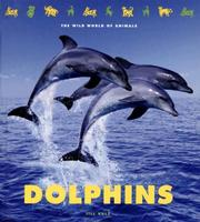 Cover of: Dolphins (The Wild World of Animals) (The Wild World of Animals) | Jill Kalz