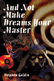 Cover of: And Not  Make Dreams Your Master | Stephen Goldin