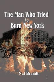 Cover of: The Man Who Tried to Burn New York | Nat Brandt