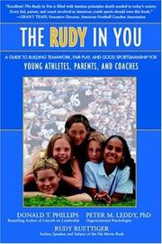 Cover of: The Rudy in You: A Guide to Building Teamwork, Fair Play and Good Sportsmanship for Young Athletes, Parents and Coaches