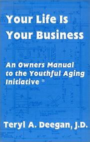 Cover of: Your Life Is Your Business | Teryl A. Deegan