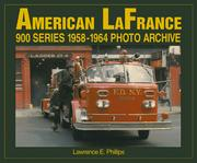 Cover of: American LaFrance 900 Series 1958-1964 Photo Archive | L Phillips