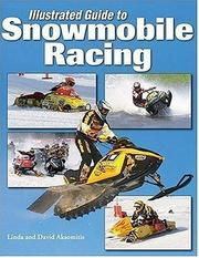 Cover of: Illustrated Guide to Snowmobile Racing | Linda and David Aksomitis