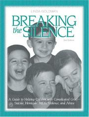 Cover of: Breaking the silence: a guide to help children with complicated grief--suicide, homicide, AIDS, violence, and abuse
