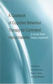 Cover of: A casebook of cognitive behaviour therapy for command hallucinations |